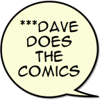 ***Dave Does the Comics